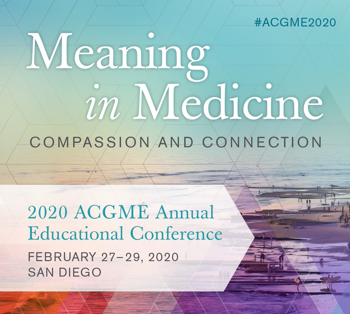ACGME 2020 Meaning in Medicine Educational Conference in San Diego